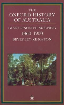 The Oxford History of Australia by Beverley Kingston