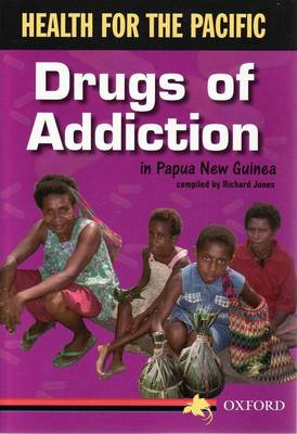 Health For Pacific: Drugs of Addiction by Richard Jones