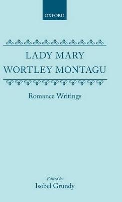 Lady Mary Wortley Montagu: Romance Writings book