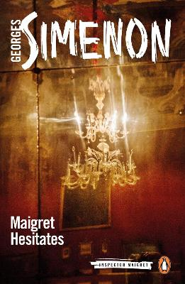 Maigret Hesitates: Inspector Maigret #67 by Georges Simenon