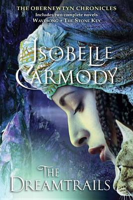 The Dreamtrails by Isobelle Carmody