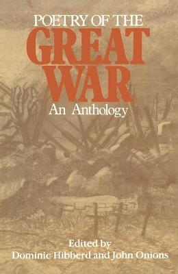 Poetry of the Great War: An Anthology by Dominic Hibberd