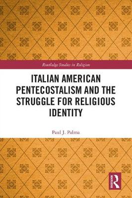 Italian American Pentecostalism and the Struggle for Religious Identity book