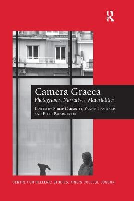 Camera Graeca: Photographs, Narratives, Materialities book