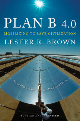 Plan B 4.0 by Lester R. Brown