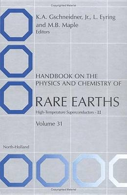 Handbook on the Physics and Chemistry of Rare Earths: Vol 31: High Temperature Superconductors: II by L. Eyring
