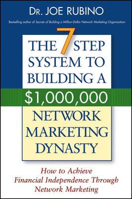 7-Step System to Building a $1,000,000 Network Marketing Dynasty by Joe Rubino