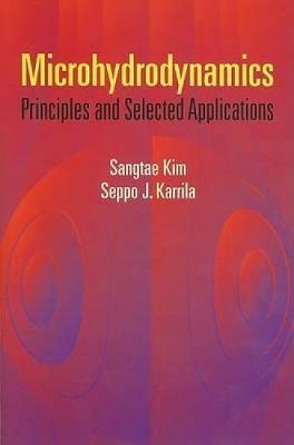 Microhydrodynamics by Sangtae Kim