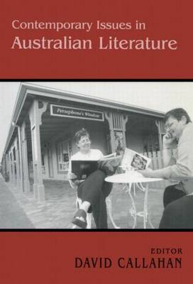 Contemporary Issues in Australian Literature by David Callahan