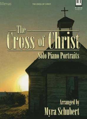 The Cross of Christ by Myra Schubert