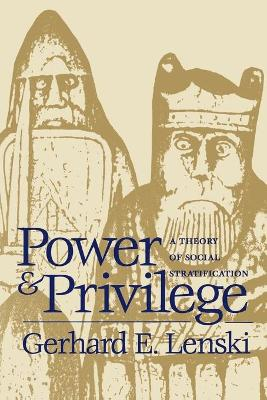 Power and Privilege by Gerhard Lenski