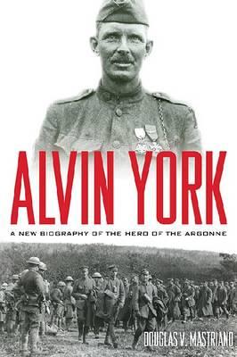 Alvin York by Douglas V. Mastriano