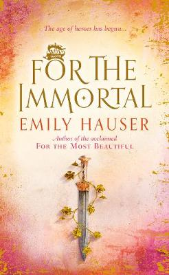 For The Immortal by Emily Hauser