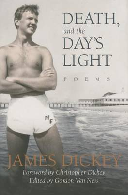 Death, And The Day's Light by James Dickey