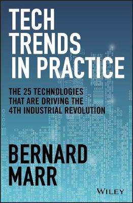 Tech Trends in Practice: The 25 Technologies that are Driving the 4th Industrial Revolution book