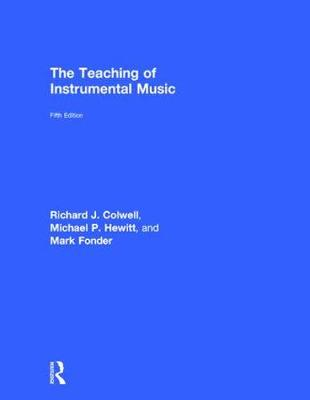 The Teaching of Instrumental Music by Richard Colwell