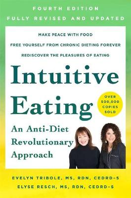 Intuitive Eating, 4th Edition: A Revolutionary Anti-Diet Approach by Evelyn Tribole
