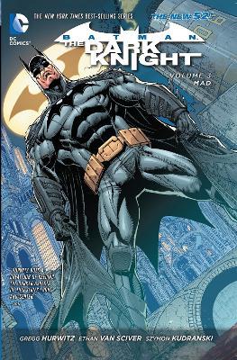 Batman: The Dark Knight Volume 3: Mad TP (The New 52) by Gregg Hurwitz