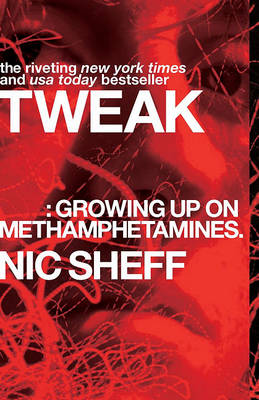 Tweak: Growing Up On Methamphetamines by Nic Sheff