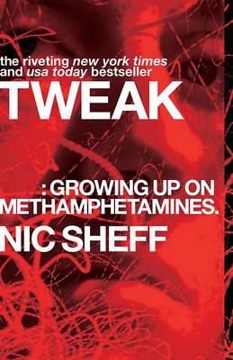 Tweak: Growing Up On Methamphetamines book