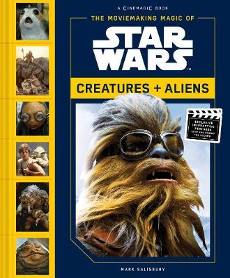 The Moviemaking Magic of Star Wars: by Mark Salisbury