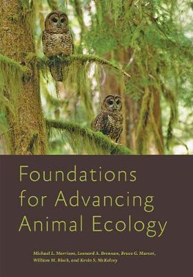 Foundations for Advancing Animal Ecology by Michael L. Morrison