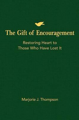 Gift of Encouragement by Marjorie J Thompson