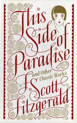 This Side of Paradise and Other Classic Works (Barnes & Noble Single Volume Leatherbound Classics) by F. Scott Fitzgerald