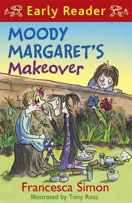 Horrid Henry Early Reader: Moody Margaret's Makeover by Francesca Simon