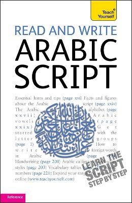 Read and Write Arabic Script (Learn Arabic with Teach Yourself) book
