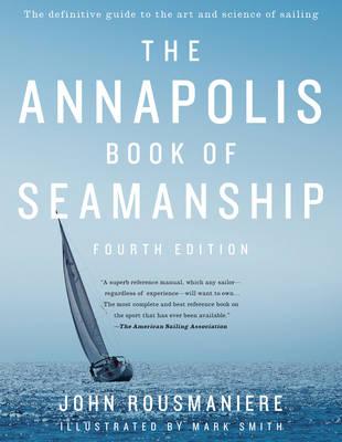 The Annapolis Book of Seamanship by John Rousmaniere