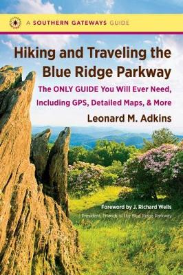 Hiking and Traveling the Blue Ridge Parkway by Leonard M. Adkins