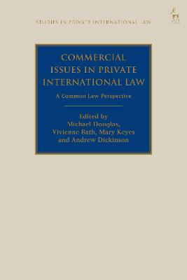 Commercial Issues in Private International Law: A Common Law Perspective by Michael Douglas