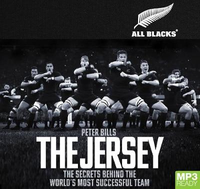 The Jersey: The Secrets Behind the World's Most Successful Team by Peter Bills