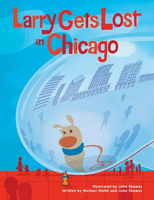 Larry Gets Lost In Chicago by John Skewes