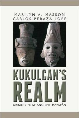 Kukulcan's Realm by Marilyn A. Masson