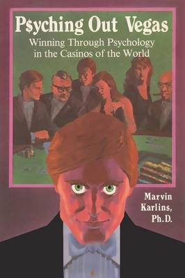 Psyching Out Vegas by PH D Marvin Karlins