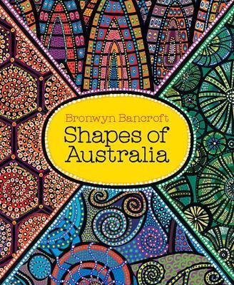 Shapes of Australia by Bronwyn Bancroft