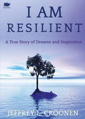 I Am Resilient by Jeffrey L Croonen