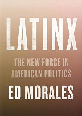 Latinx by Ed Morales