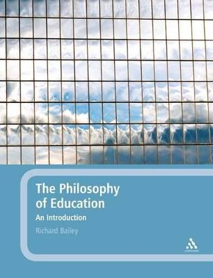 The Philosophy of Education by Richard Bailey