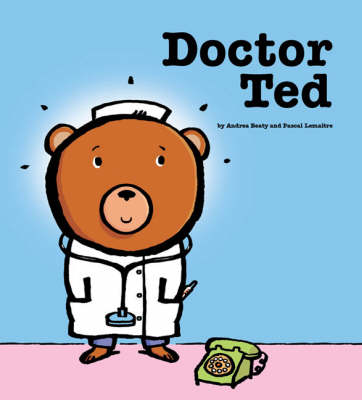 Doctor Ted by Andrea Beaty