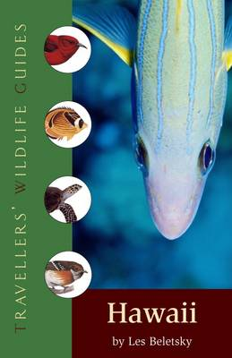 Traveller's Wildlife Guide: Hawaii by Les Beletsky