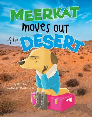 Meerkat Moves Out of the Desert by Nikki Potts
