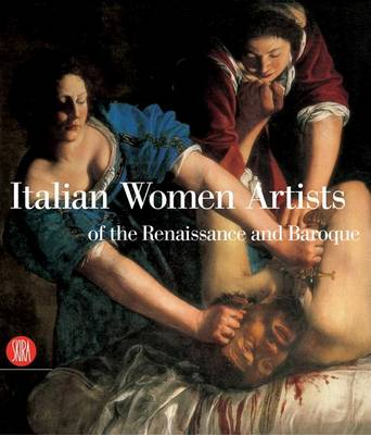 Italian Women Artists of the Renaissance and Baroque by Claudio Strinati