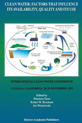 Clean Water: Factors that Influence Its Availability, Quality and Its Use by Winston Chow