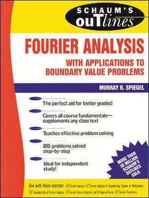 Schaum's Outline of Fourier Analysis with Applications to Boundary Value Problems by Murray Spiegel
