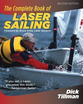 The Complete Book of Laser Sailing by Richard Tillman