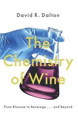 The Chemistry of Wine by David R. Dalton
