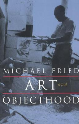 Art and Objecthood by Michael Fried